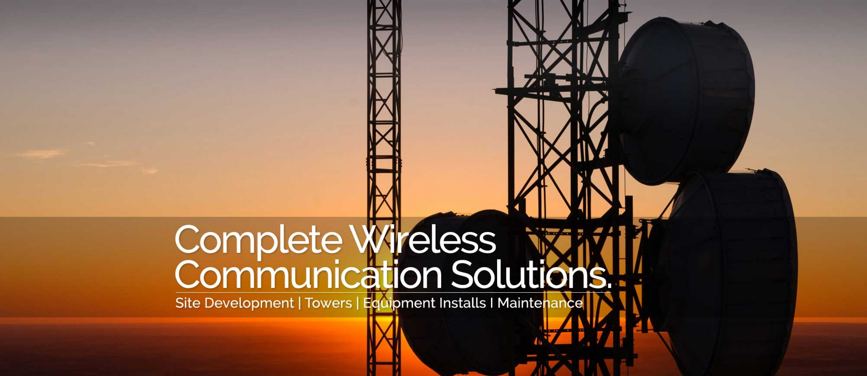 Complete wireless communications solutions. Think Hayden Tower Service.