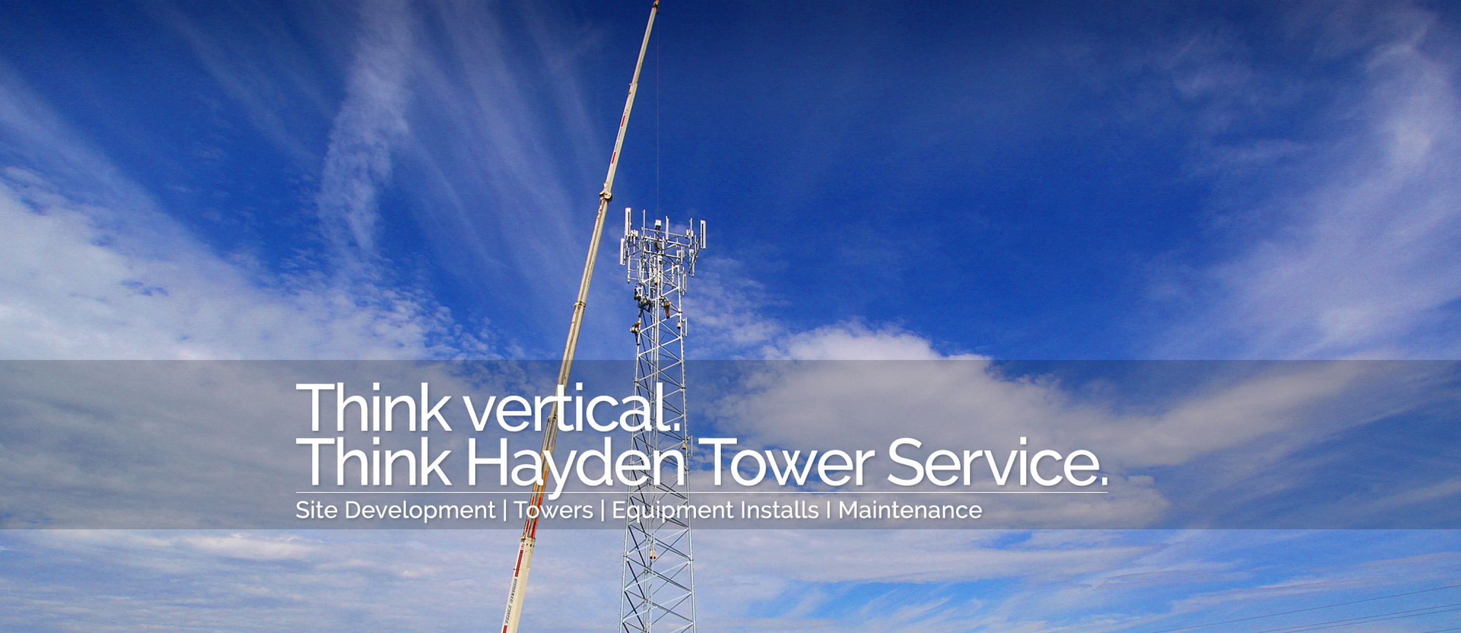 Think vertical. Think Hayden Tower Service.